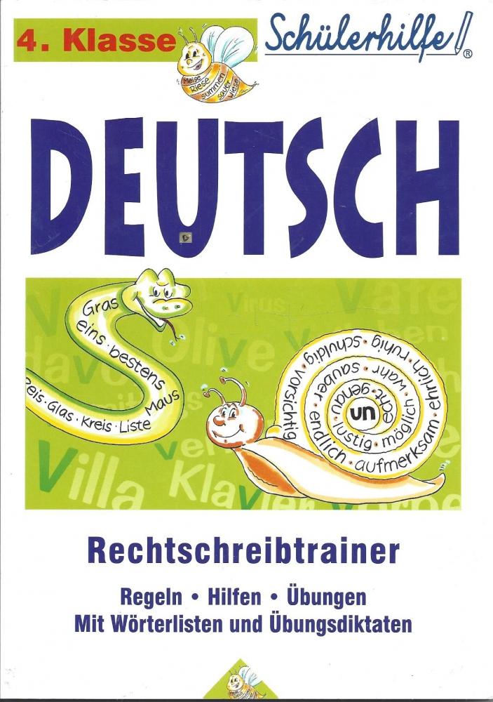 Deutsch Rechtschreibtrainer, 4. Klasse, Regeln, Hilfen, Übungen ...